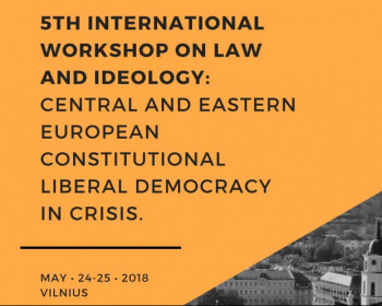 """Call for papers: """"5th International Workshop on Law and Ideology: Central and Eastern European Constitutional Liberal Democracy in Crisis"""""""
